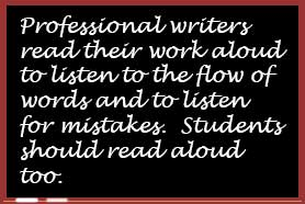 Professionals writers read their writing aloud.